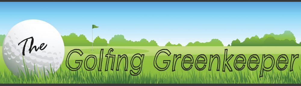 The Golfing Greenkeeper